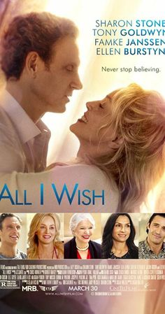 All I Wish in US theaters March 2018 starring Sharon Stone, Tony Goldwyn, Famke Janssen, Ellen Burstyn. An aspiring fashion designer struggles to find success and love until unexpectedly meeting her match on her birthday. Comedy Movies, Hd Movies, Film Movie, Movies To Watch, Movies Online, Movies And Tv Shows, Indie Movies, Tony Goldwyn, Sharon Stone