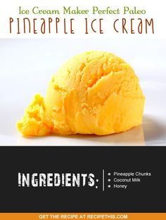 Ice Cream Maker Recipes | Ice Cream Maker Perfect Paleo Pineapple Ice Cream