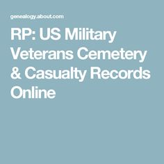 RP: US Military Veterans Cemetery & Casualty Records Online