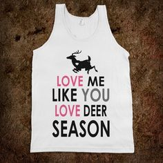 Love Me Like You Love Deer Season (Tank) - Huntin' Life -