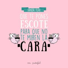 Imagen insertada                                                                                                                                                                                 Más Funny Spanish Memes, Spanish Humor, Funny Memes, Funny Quotes, Jokes, Sarcasm Quotes, Mr Wonderful, Funny Comebacks, Best Quotes