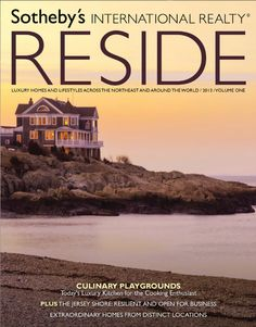 Luxury Homes and Lifestyle Around the World / RESIDE / Northeast United States Edition / Spring 2013