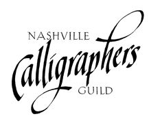 The Nashville Calligrapher's Guild was formed in 1981 to foster the ...