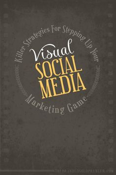 Killer Strategies For Upping Your Visual Social Media Marketing Game #searchengineoptimizationtutorial,