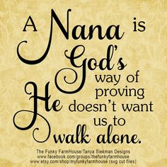SVG & PNG - A Nana is God's way of proving He doesn't want us to walk alone by MyFunkyFarmHouse on Etsy