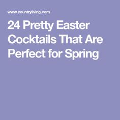24 Pretty Easter Cocktails That Are Perfect for Spring