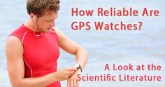 How Reliable Are GPS Watches in Tracking Your Pace? A Look at the Scientific Literature