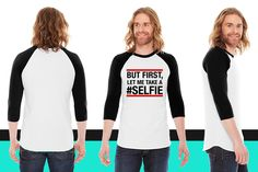 But first, let me take a selfi American Apparel Unisex 3/4 Sleeve T-Shirt