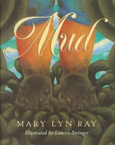 Word of the Day: MUD...check out these books that feature the word MUD!