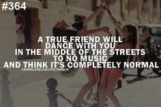 Live Love and Dance Quotes | true friend will dance with you in the middle of the streets to no ...