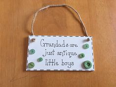 "Father's Day handmade wooden plaque ""Grandad's are just antique little boys"" perfect father's day gift"