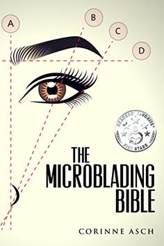 The Microblading Bible: A book on everything you need to ...