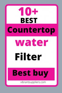 Best countertop water filter system 2020 (reviews and buyers guide) - Vibrant suppliers Under Counter Water Filter, Countertop Water Filter, Best Water Filter, Water Filter Pitcher, Water Filters, Reverse Osmosis Water System, Water Purification Tablets, Water Treatment, Drinking Water