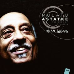 New Album by Mulatu Astatke Sketches Of Ethiopia The father of Ethio-jazz, is best known for his seminal 1970s recordings that were introduced to the rest of the world on the Ethiopiques series release his new album titled Sketches Of Ethiopia