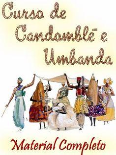 Curso de Candomblé e Umbanda Sua oportunidade de conhecer tudo sobre os principais aspectos e rituais do Candomblé e da Umbanda. Veja em detalhes neste site http://www.mpsnet.net/loja/index.asp?loja=1&link=VerProduto&Produto=486