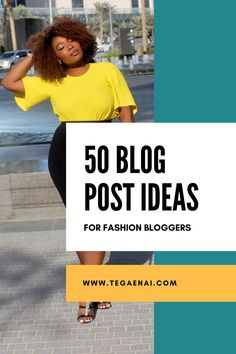 50 blog post ideas for fashion bloggers
