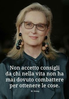 Meryl Streep, New Me, Beautiful Words, Inspirational Quotes, Bright Colours, Thoughts, Feelings, Love, Poster