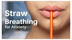 Straw Breathing for Anxiety - This balances your sympathetic & parasympathetic nervous system, which reduces anxiety, and promotes feelings of relaxation.
