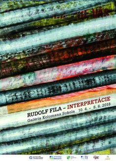 Výstava Rudolfa Filu, Interpretácie v Galérii Kolomana Sokola. 10.4.2018 - 8.6.2018