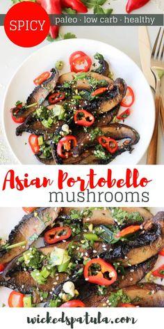 Spicy Asian Roasted Portobello Mushrooms Recipe | Wicked Spatula Easy Paleo Dinner Recipes, Easy Whole 30 Recipes, Best Gluten Free Recipes, Easy Healthy Recipes, Veggie Recipes, Asian Recipes, Appetizer Recipes, Real Food Recipes, Healthy Meals
