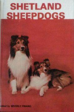 Shetland Sheepdogs by Mark Taynton and Beverly Pisano (1979, Hardcover)
