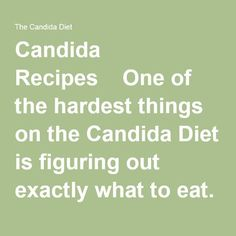 Candida Recipes | One of the hardest things on the Candida Diet is figuring out exactly what to eat. You have the lists of foods to eat and avoid, but how do you make a meal out of all these new ingredients? We've put together as many Candida Diet recipes as we can think of in this section. We're always adding more, so make sure to check back in with us. And there are also some helpful articles about using antifungals in your cooking and what to drink instead of your morning coffee! Candida Diet Food List, Anti Candida Diet, Candida Diet Recipes, Candida Cleanse, Healthy Diet Recipes, Paleo Diet, Healthy Eating, Yeast Cleanse, Advocare Recipes