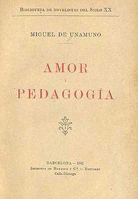 "Amor y pedagogía, de Miguel de Unamuno. Entrada ""La obra narrativa de Unamuno"" (07-06-2015), en el blog ""Littera"". Enlace: http://litteraletra.blogspot.com.es/2015/06/la-obra-narrativa-de-unamuno.html"