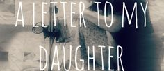 One woman's letter to her daughter after placing her for #adoption. #birthparent #adoptionstories
