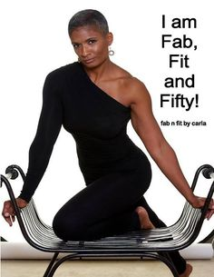 In your 50's, life is less about your children and more about you! You know what you like and what works on you. Flatter your best feature and keep it moving! Fab N Fit By Carla