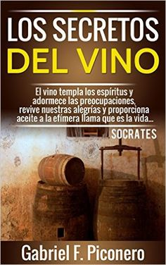 Los Secretos del Vino (Spanish Edition), Gabriel Piconero - Amazon.com