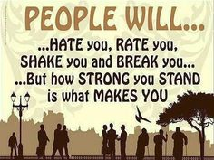 People will. Hate you, Rate you, Shake you and Break you - Picture Quotes and sayings Live Your Truth, Something To Remember, Stop Bullying, Just Be You, Getting To Know You, Daily Quotes, Food For Thought, Picture Quotes, Quote Of The Day