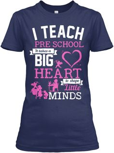 I Teach Pre School It Takes A Big Heart To Shape Little Minds Navy T-Shirt Front