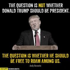 Should Trump be free to roam among us?