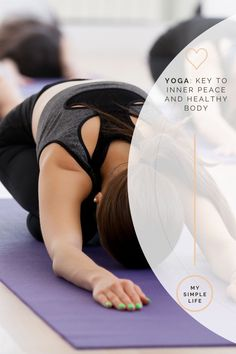 Yoga: Key to Inner Peace and Healthy Body - My Simple Life