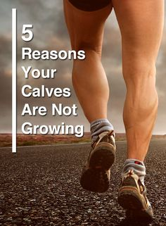 5 Reasons Your Calves Are Not Growing - The Health Science Journal Science Room, Beginning Running, Science Articles, Sports Activities, Workout Rooms, Live Long, Weight Training, Get In Shape, Calves