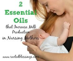 2 Essential Oils to Increase a Nursing Mother's Milk Supply