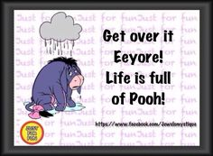 Eeyore  this made me laugh