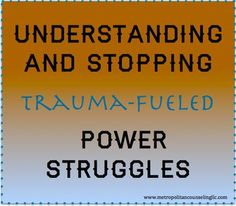 Understanding and Stopping Trauma-Fueled Power Struggles #trauma-informedparenting