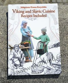 Viking and Slavic Cuisine. Recipes Included