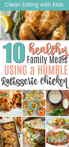 10 Healthy Meals to Make using a Rotisserie Chicken - Clean Eating with kids 10 super easy and healthy meals to make using a rotisserie chicken. Recipes Using Rotisserie Chicken, Healthy Chicken Recipes, Clean Recipes, Easy Healthy Recipes, Healthy Meals, Healthy Eating, Healthy Kids, Diet Recipes, Healthy Family Dinners