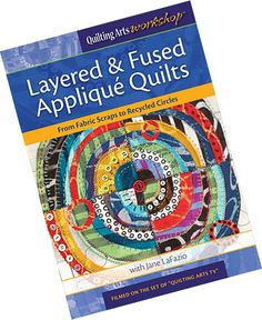 Layered and Fused Applique Quilts
