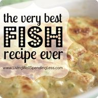The Very Best Fish Recipe Ever. So easy  so good! Works with any type of seafood. Even my kids love this recipe!  Source