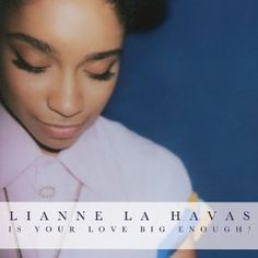 Lianne La Havas - soulful, with wonderfully eclectic and beautifully-produced instrumentation atypical of the genre.