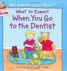What to Expect When You Go to the Dentist (What to Expect Kids) by Heidi Murkoff, http://www.amazon.com/dp/0694013285/ref=cm_sw_r_pi_dp_pWq4rb1G7JCJ2