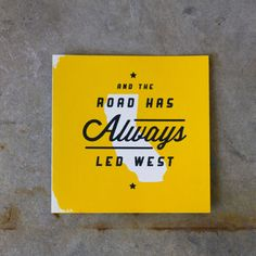 // The Road Has Always Led West // from The Aesthetic Union | Square Market