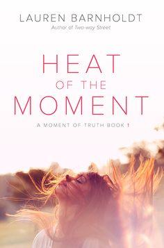 Cover Reveals: Lauren Barnholdt's MOMENT OF TRUTH Series | Blog | Epic Reads