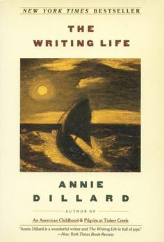Annie Dillard on Writing | Brain Pickings