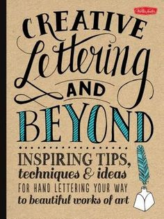Creative Lettering and Beyond( Inspiring Tips Techniques and Ideas for Hand Lettering Your Way to Beautiful Works of Art)[CREATIVE LETTERING & BEYOND][Paperback] by WalterFosterCreativeTeam http://www.amazon.com/dp/B00QN4HT6U/ref=cm_sw_r_pi_dp_5okzwb13ETF6V