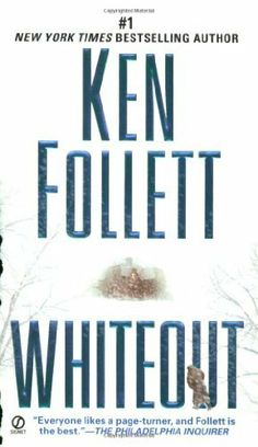 Whiteout by Ken Follett 0451215710 9780451215710 Got Books, Used Books, Books To Read, Reading Lists, Book Lists, Ken Follett, Page Turner, White Out, Book Recommendations
