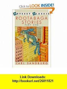 Rootabaga Stories, Part One (9780152690656) Carl Sandburg, Maud Petersham, Mishka Petersham , ISBN-10: 0152690654  , ISBN-13: 978-0152690656 ,  , tutorials , pdf , ebook , torrent , downloads , rapidshare , filesonic , hotfile , megaupload , fileserve